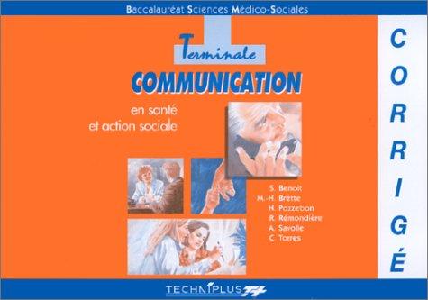 SCIENCES MEDICO-SOCIALES TERMINALE COMMUNICATION EN SANTE ET ACTION SOCIALE. Corrigé