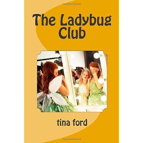 The Ladybug Club: Volume 1