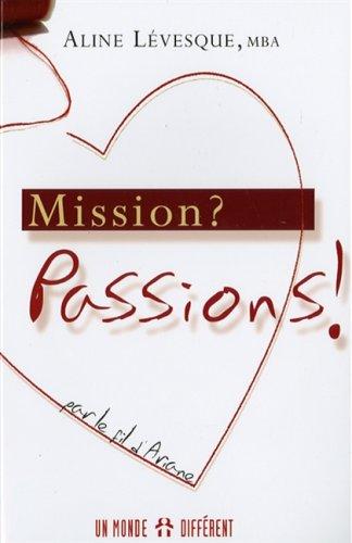 Mission ? : Passions ! Par le fil d'Arianne par Aline Lévesque