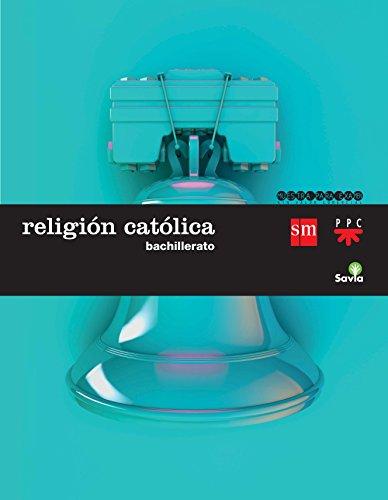 Religión católica. Bachillerato - 9788467582383