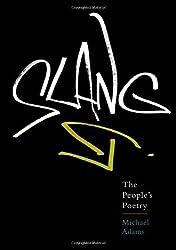 Slang: The People's Poetry 1st edition by Adams, Michael (2009) Gebundene Ausgabe