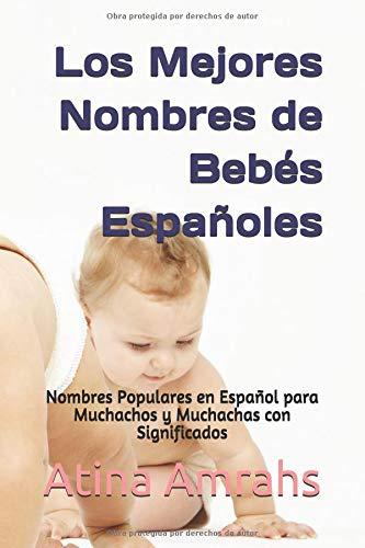 Los Mejores Nombres de Bebés Españoles: Nombres Populares en Español para Muchachos y Muchachas con Significados