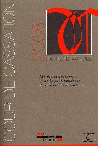 Rapport annuel 2008 - Cour de cassation. Les discriminations dans la jurisprudence de la Cour de cassation par Cour de cassation