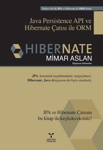Hibernate: Java Persistence API ve Hibernate Çatısı ile ORM