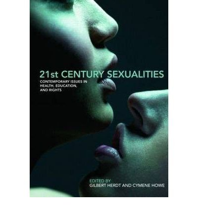 [(21st Century Sexualities: Contemporary Issues in Health, Education and Rights)] [Author: Gilbert Herdt] published on (June, 2007)