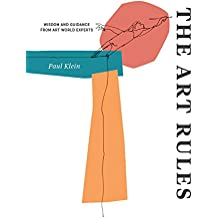 The Art Rules: Wisdom and Guidance from Art World Experts (English Edition)