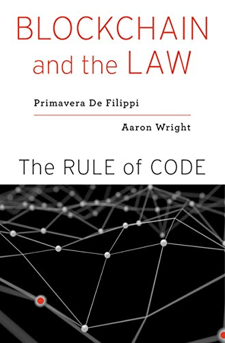 Blockchain and the Law: The Rule of Code (English Edition) por Primavera De Filippi De Filippi