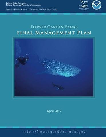 Flower Garden Banks National Marine Sanctuary Final Management Plan 2012