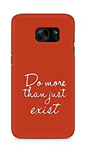AMEZ do more than just exist Back Cover For Samsung Galaxy S7