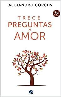 Trece Preguntas al Amor par Alejandro Corchs