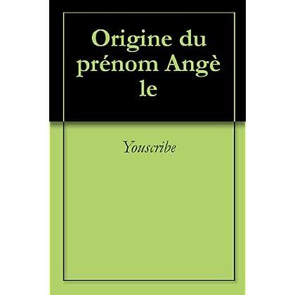 Origine du prénom Angèle (Oeuvres courtes)