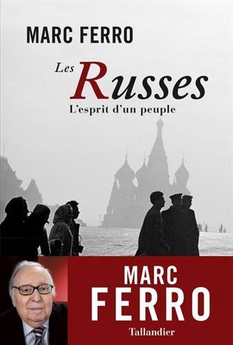 Les Russes : L'esprit d'un peuple