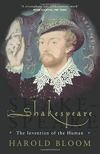 Shakespeare: The Invention of the Human por Harold Bloom