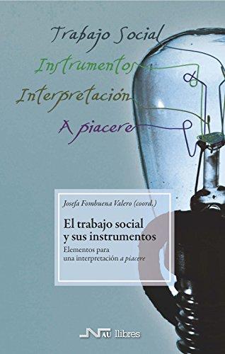 El Trabajo social y sus instrumentos: Elementos para una interpretación a piacere por Josefa  Fombuena Valero