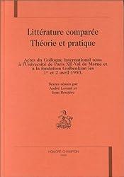 Littérature comparée, théorie et pratique: Actes du colloque international tenu à l'Université de Paris XII-Val de Marne et à la fondation Gulbenkian les 1er et 2 avril 1993
