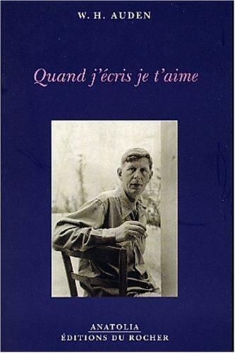 Quand j'écris je t'aime par Wystan Hugh Auden