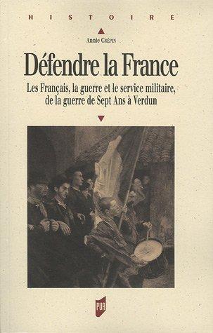 Défendre la France : Les Français, le guerre et ...