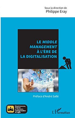 Le middle management à l'ère de la digitalisation par Philippe Eray