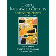 Digital Integrated Circuits: A Design Perspective (Printice Hall Electronics and Vlsi Series)