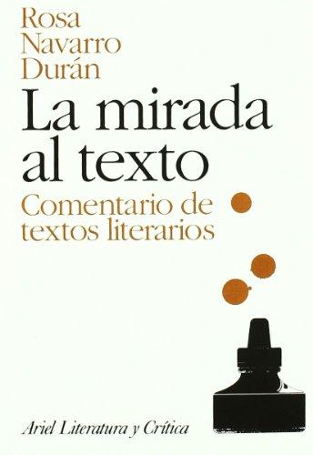 La mirada al texto: Comentario de textos literarios (Ariel Letras)