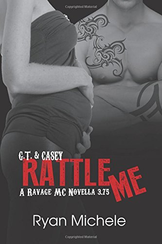 Rattle Me (Ravage MC#3.75)