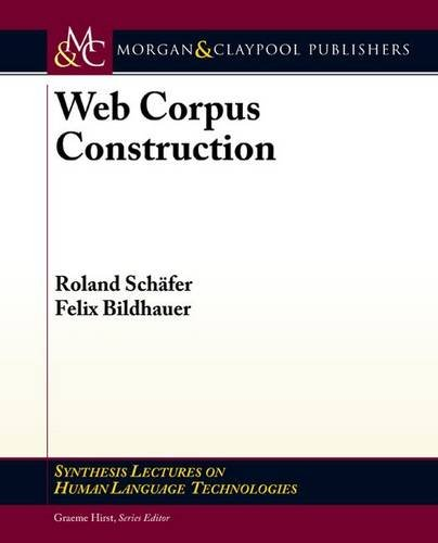Web Corpus Construction (Synthesis Lectures on Human Language Technologies)