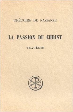 La passion du Christ par Grégoire de Nazianze