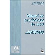Manuel de psychologie du sport : Tome 2, L'intervention auprès du sportif