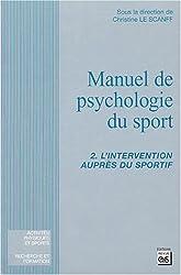 Manuel de psychologie du sport : Tome 2: les bases psychologiques de la performance sportive