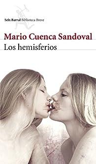 Los hemisferios par Mario Cuenca Sandoval
