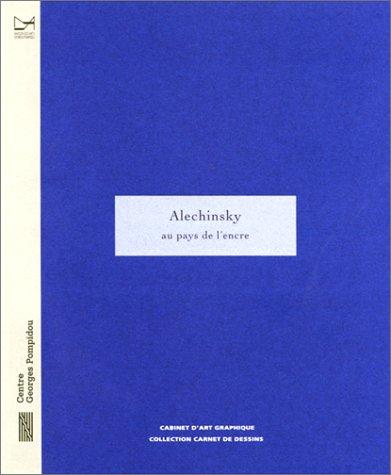 Alechinsky: Au pays de l'encre : collection du Centre Georges Pompidou, Musée national d'art moderne