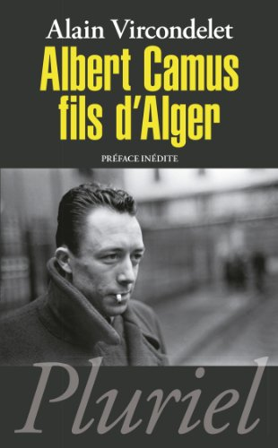 Albert Camus, fils d'Alger par Alain Vircondelet