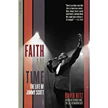 Faith In Time: The Life Of Jimmy Scott (English Edition)