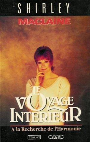Le voyage interieur : A la recherche de l'harmonie : Roman 285 pages par MACLAINE Shirley