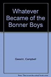 Whatever Became of the Bonner Boys