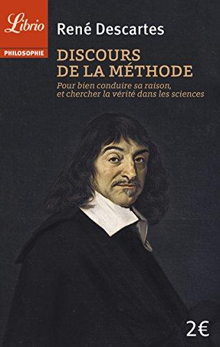 Discours de la mthode : Pour bien conduire sa raison, et chercher la vrit dans les sciences