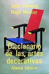 Diccionario de las artes decorativas (Alianza Diccionarios (Ad))