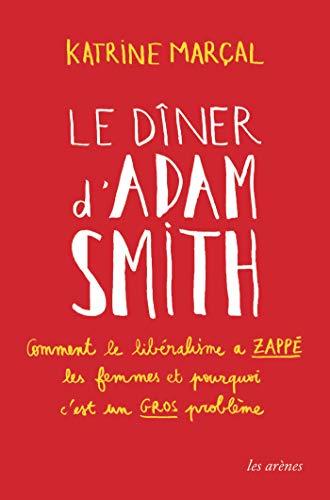 Le Dîner d'Adam Smith par  Katrine Marçal