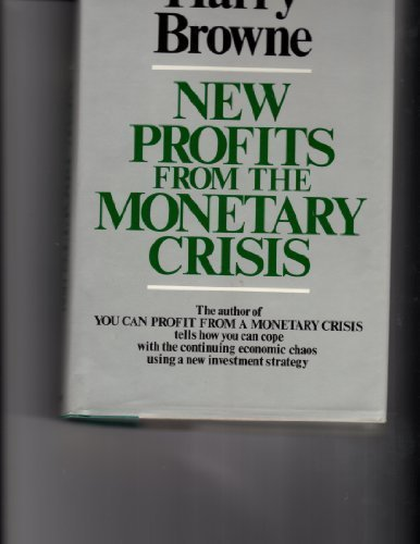 New profits from the monetary crisis by Harry Browne (1978-08-01) par Harry Browne