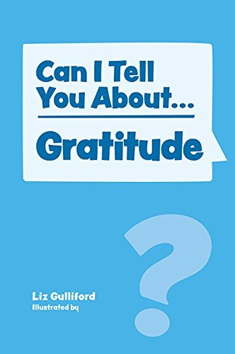 Can I tell you about Gratitude?: A Helpful Introduction For Everyone (Can I tell you about...?)