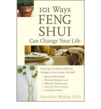 [(101 Ways Feng Shui Can Change Your Life)] [Author: Nancy Wydra] published on (June, 2002)