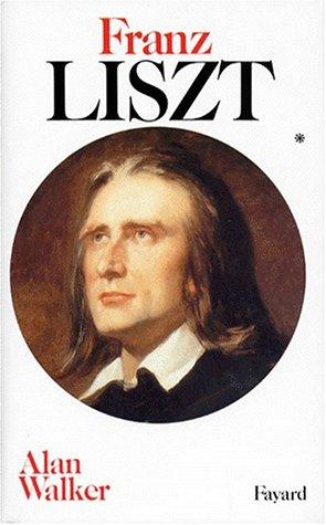 FRANZ LISZT. Tome 1, 1811-1861