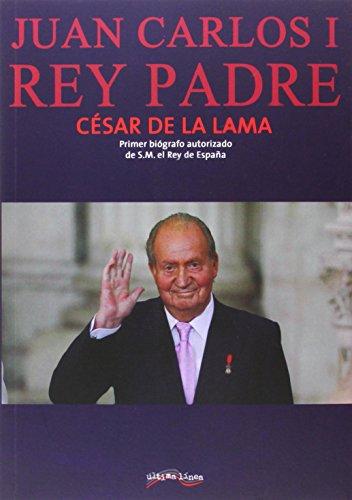 Juan Carlos I Rey Padre (Última Línea de Ensayo)
