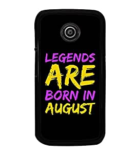 HiFi High Glossy Designer Phone Back Case Cover Motorola Moto E2 :: Motorola Moto E Dual SIM (2nd Gen) :: Motorola Moto E 2nd Gen 3G XT1506 :: Motorola Moto E 2nd Gen 4G XT1521 ( Legends Are Born In August Quotes )