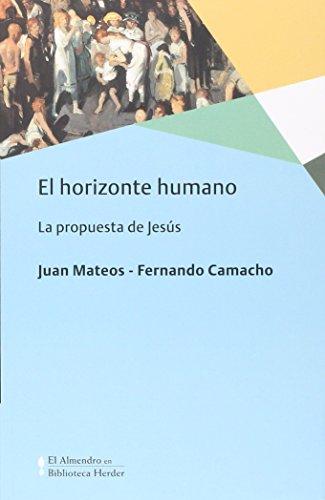 Horizonte humano, El (El Almendro en Biblioteca Herder) por Juan Mateos-Fernando Camacho
