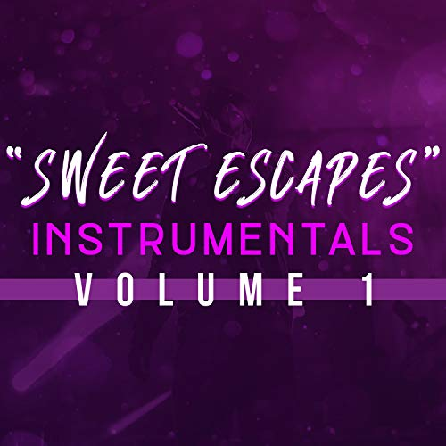 Sweet Escapes Instrumentals, Vol. 1