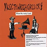 Music To Watch The Girls Cry (Mixed By Andy Votel)