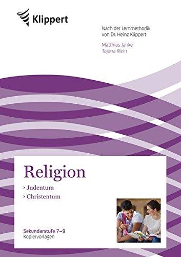 Judentum - Christentum: Sekundarstufe 7-9. Kopiervorlagen (7. bis 9. Klasse) (Klippert Sekundarstufe)