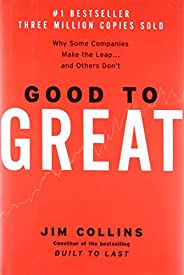 Good to Great: Why Some Companies Make the Leap...and Others Don&#