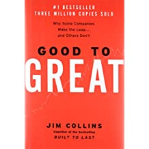 Good to Great: Why Some Companies Make the Leap.And Others Don't